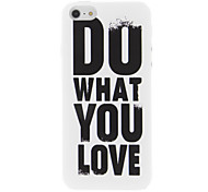 Words 'Do What You Love' Design Protective Case for iPhone 5