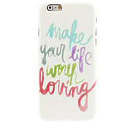 Make Life Worth Living Design Hard Case for iPhone 6
