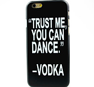 Trust Me You Can Dance Case for iPhone 6