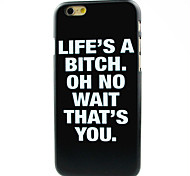 Life Is A Bitch Pattern Hard Case for iPhone 6