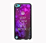Keep Calm and Just Be You Design Aluminum High Quality Case for iPod Touch 5